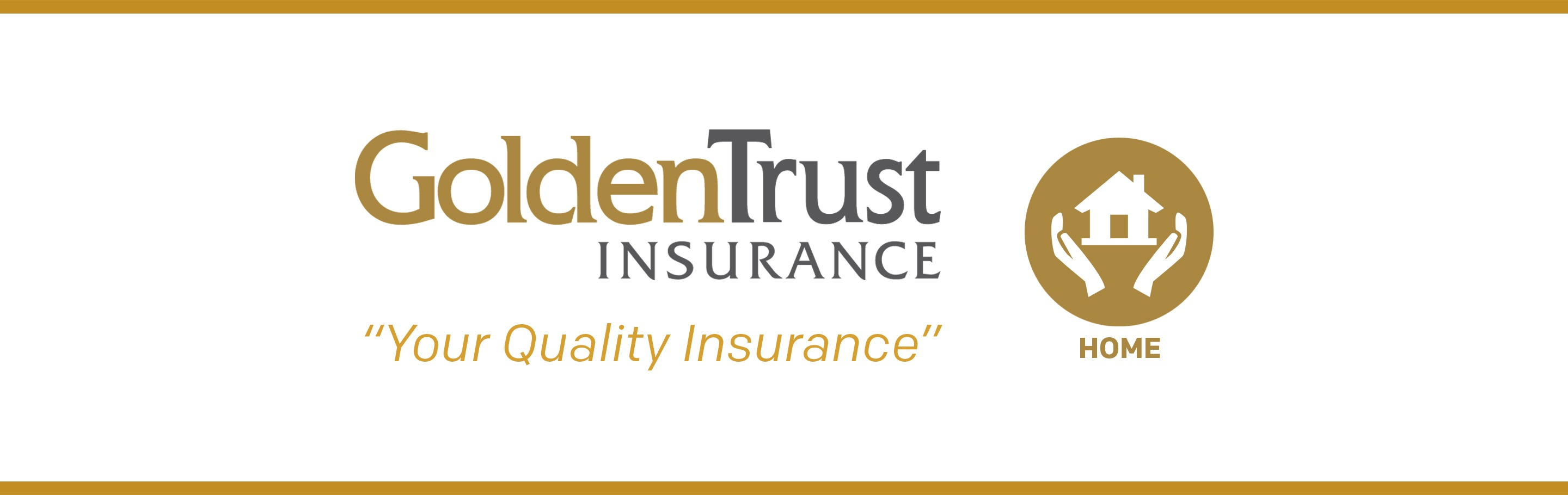 goldentrust your quality home insurance
